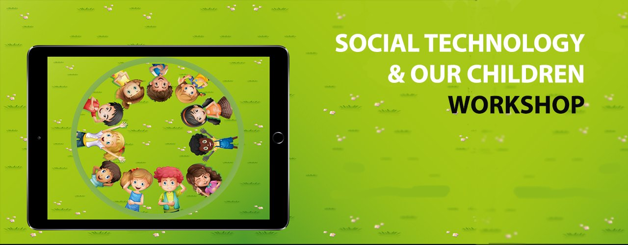 /Social Technology and our Children workshops
